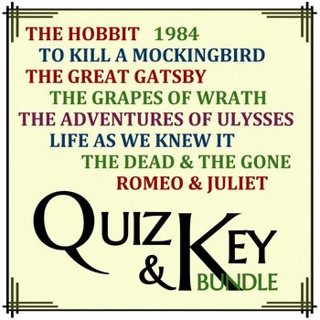 The mega bundle includes quizzes and answer keys for common high school texts including To Kill a Mockingbird by Harper Lee, The Great Gatsby by F. Scott Fitzgerald, The Hobbit by J.R.R. Tolkien, 1984 by George Orwell, Romeo & Juliet by William Shakespeare, The Grapes of Wrath by John Steinbeck, The Adventures of Ulysses by Bernard Evslin, Life As We Knew It by Susan Beth Pfeffer, and The Dead & The Gone by Susan Beth Pfeffer.