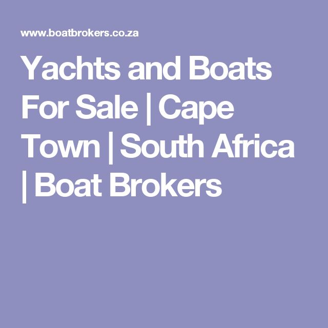 Yachts and Boats For Sale | Cape Town | South Africa | Boat Brokers