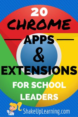 20 Chrome Apps & Extensions for School Leaders   www.ShakeUpLearning.com   #gafe #googleedu #digilead #edtech
