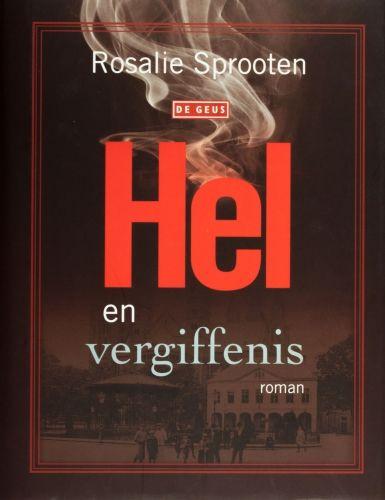 Hel en vergiffenis - Rosalie Sprooten