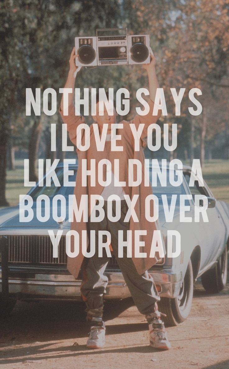 Say Anything ❤❤❤