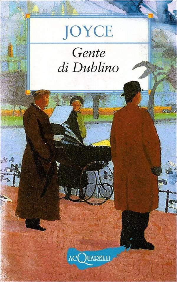 Gente di Dublino di James Joyce, il riassunto