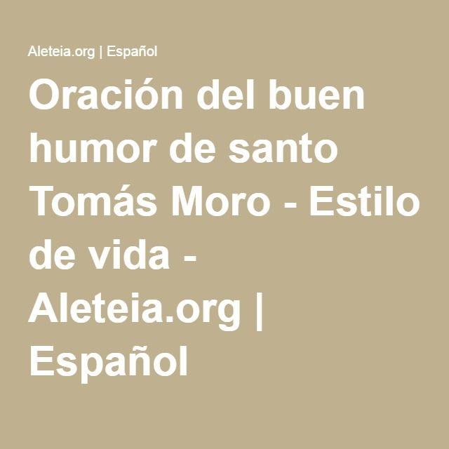 Oración del buen humor de santo Tomás Moro - Estilo de vida - Aleteia.org | Español