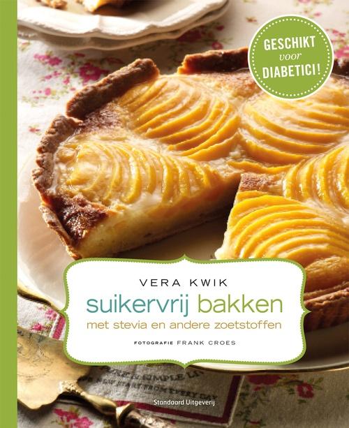 Suikervrij Bakken Met Stevia En Andere Zoetstoffen   Vera Kwik   9789002252303 - Eci  #suikervrij #sugarfree @No Sugar Man