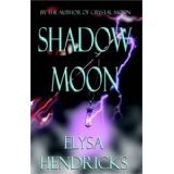 Shadow Moon (Paperback)By Elysa Hendricks