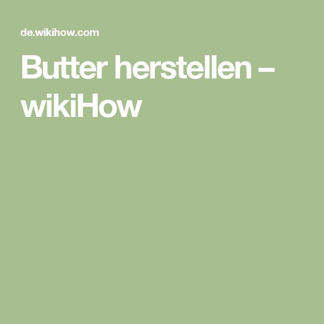 Butter herstellen – wikiHow