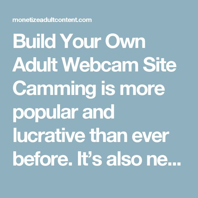 Build Your Own Adult Webcam Site  Camming is more popular and lucrative than ever before. It's also never been easier to create your own adult camming site. Best of all, you can tap into pre-existing models, meaning you can generate income while you're building up both your model-base and customer-base. Here is what's available for webmasters who want to build their own adult webcam sites.  ModelNet – ModelNet is a very innovative network. Webmasters running ModelNet sites will be able to…