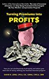 Turning Premiums Into Profits: How you can simultaneously build equity and reduce your total cost of risk by utilizing your business insurance program by David R.  Leng  (Author) #Kindle US #NewRelease #Business #Money #eBook #ad