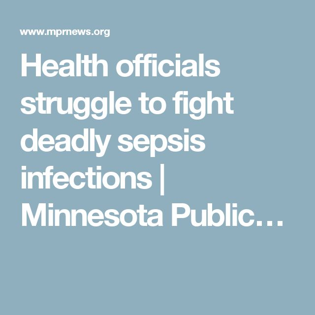 Health officials struggle to fight deadly sepsis infections | Minnesota Public…