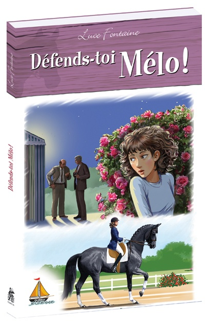 DEFENDS-TOI MELO! (Série Mélo) Luce Fontaine, éditions Guérin, roman 96 pages