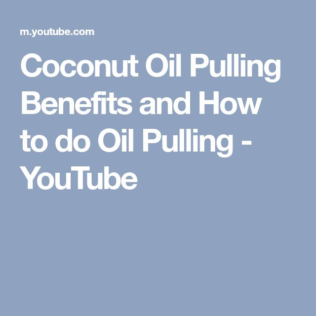 Coconut Oil Pulling Benefits and How to do Oil Pulling - YouTube