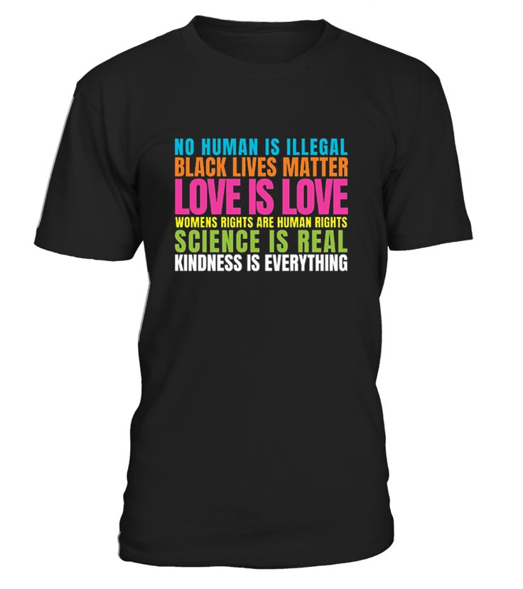 Show your Support: NO HUMAN IS ILLEGAL, BLACK LIVES MATTER, WOMENS RIGHTS ARE HUMAN RIGHTS, SCIENCE IS REAL, LOVE IS LOVE, KINDNESS IS EVERYTHING   This Political Anti Trump Love is Love T-Shirt is designed and printed to be fitted. For a more loose fit, please order a size up. Perfect Gift for Americans, Woman, Men, Boys, Aunt, Uncle, Boyfriend, Girlfriend, Girls, Kids and Toddler - Support, Christmas, Birthday, Present, Sport - Slogan Quote