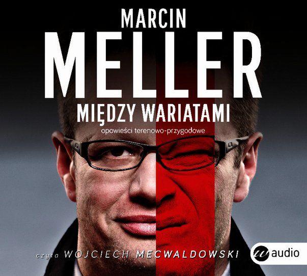 Między wariatami, Marcin Meller
