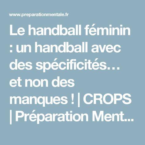 Le handball féminin : un handball avec des spécificités… et non des manques ! | CROPS |Préparation Mentale
