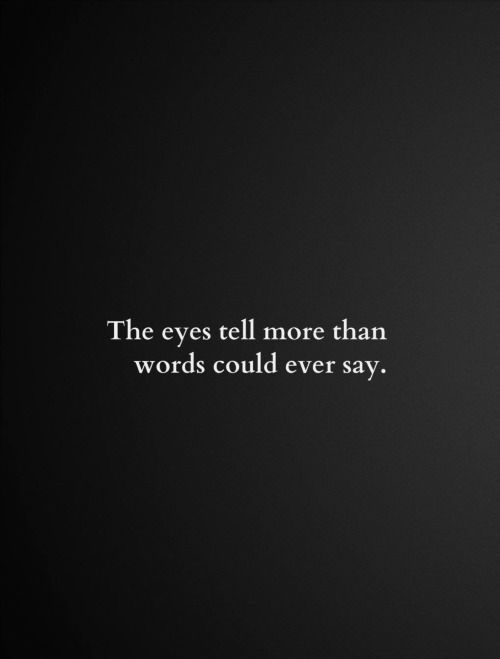 """""""He speaketh not; and yet there lies a conversation in his eyes."""" - Henry Wadsworth Longfellow   - LmC"""