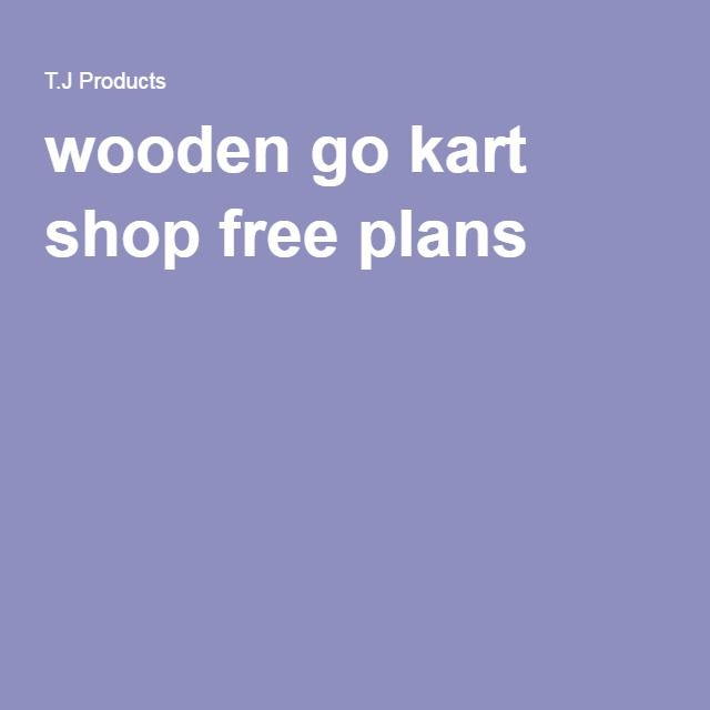 wooden go kart shop free plans