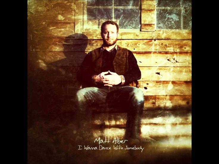 I Wanna Dance with Somebody (Who Loves Me) - Matt Alber