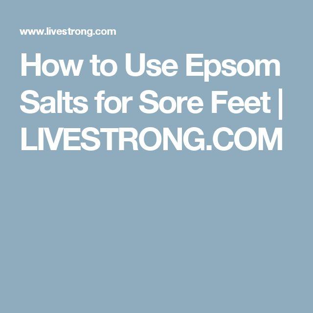 How to Use Epsom Salts for Sore Feet | LIVESTRONG.COM