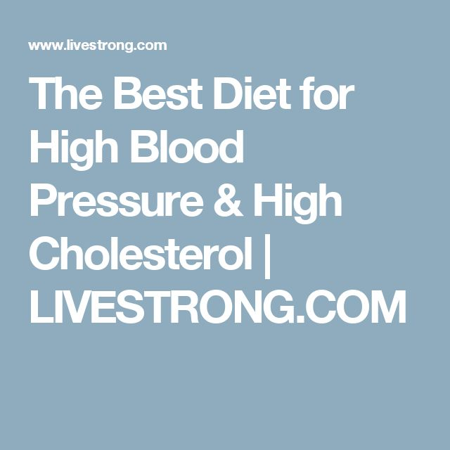 The Best Diet for High Blood Pressure & High Cholesterol | LIVESTRONG.COM