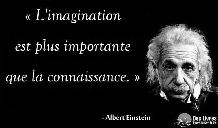 """""""L'imagination est plus importante que la connaissance."""" - Albert Einstein #albert_einstein #imagination #connaissance http://www.des-livres-pour-changer-de-vie.fr/"""