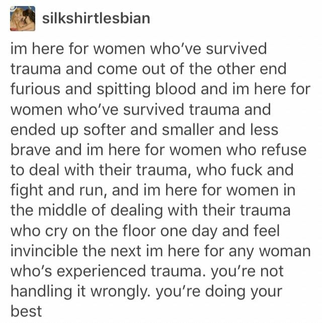 I'm here for the men who've survived trauma, and feel like they can't get help, or tell people what they're going through. You are doing your best, stay strong