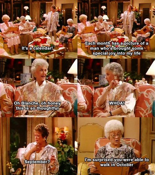 The Golden Girls was so funny (and naughty!  Lol)