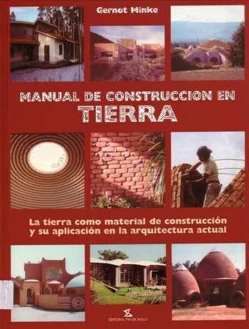 Manual de Construcción en Tierra. Gernot Minke.