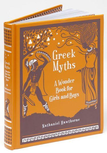 Greek Myths: A Wonder Book for Girls & Boys (Barnes & Noble Leatherbound Classics)