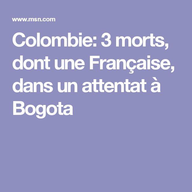 Colombie: 3 morts, dont une Française, dans un attentat à Bogota