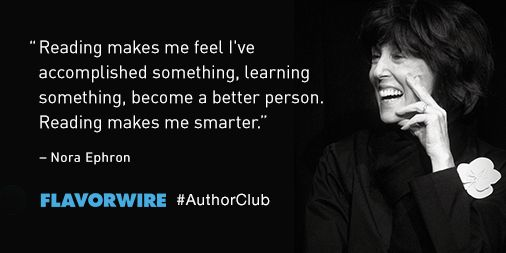 Flavorwire Author Club: Never Mind David Foster Wallace, Here's Nora Ephron #authorclub #quotes