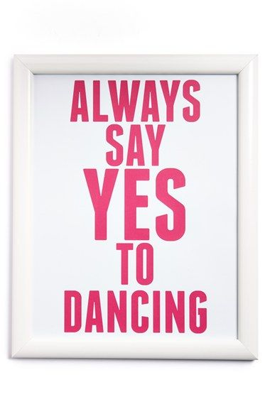 'Always Say Yes To Dancing' Wall Art