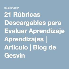 21 Rúbricas Descargables para Evaluar Aprendizajes | Artículo | Blog de Gesvin