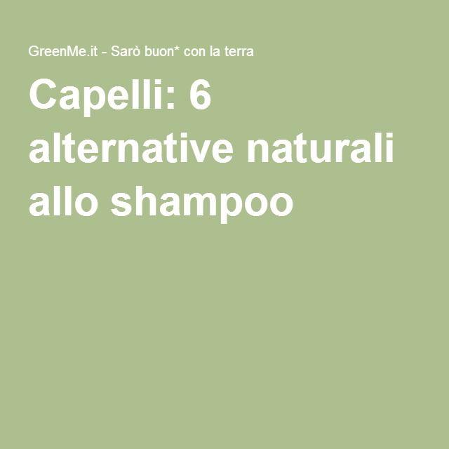Capelli: 6 alternative naturali allo shampoo
