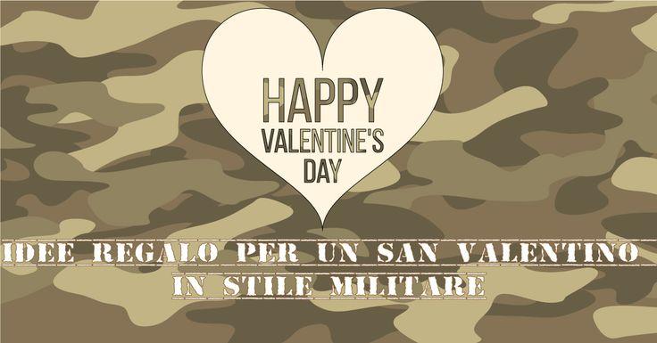 Idee regalo per un #SanValentino 100% in stile militare  #militarystyle #valentinesday