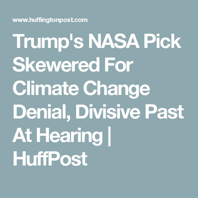 Trump's NASA Pick Skewered For Climate Change Denial, Divisive Past At Hearing | HuffPost