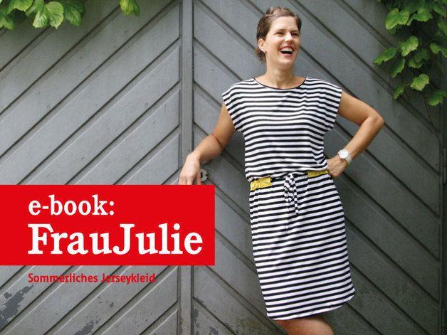 *FrauJULIE* – Jerseykleid mit Gürtel Schnittmuster und Fotonähanleitung  Lerne FrauJulie kennen und lieben – dann ist dieses Kleid nicht mehr aus Deiner Sommergarderobe wegzudenken! Strand,…