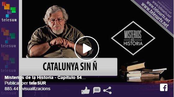El canal de televisió multiestatal sud-americana, TeleSUR, va dedicar una peça documental a la relació història entre Catalunya i Espanya des d'abans de l'Edat Mitjana fins a l'actualitat. El canal està disponible en obert a tota Amèrica, Europa Occidental i Àfrica del Nord per satèl·lit i la resta del món per Internet, té un espai anomenat Misterios de la història i en el capítol 54, emès fa un parell de dies, el professor Eduardo Rothe explica per què els motius d'una Catalu...