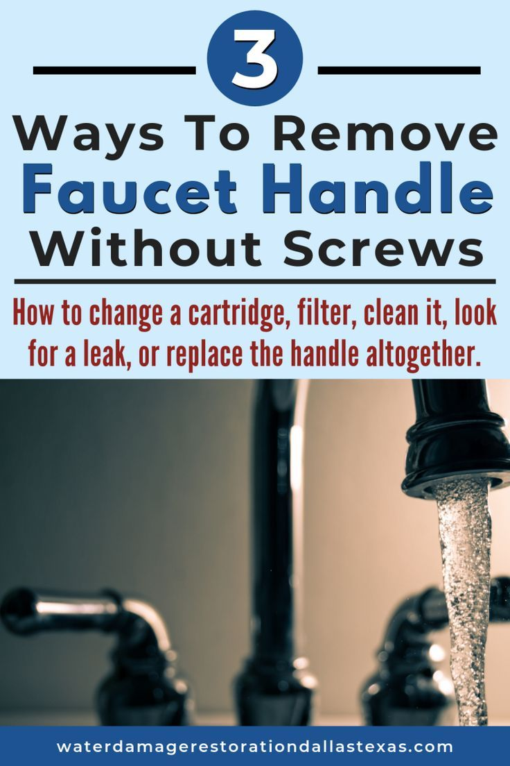 3 Ways To Remove Faucet Handle Without Screws Water Damage