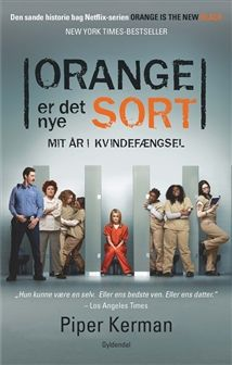 ORANGE er det nye SORT af Piper Kerman