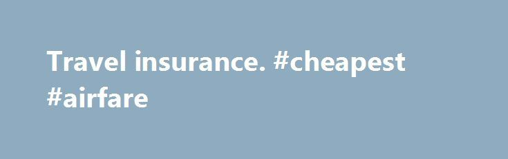 Travel insurance. #cheapest #airfare http://travel.remmont.com/travel-insurance-cheapest-airfare/  #travel insurnace # Travel insurance If you plan to go abroad, even on a day trip to the United States, you should purchase the best travel insurance you can afford before you leave Canada. Your travel insurance should include health, life and disability coverage that will help you avoid large expenses, such as the cost […]The post Travel insurance. #cheapest #airfare appeared first on Travel.