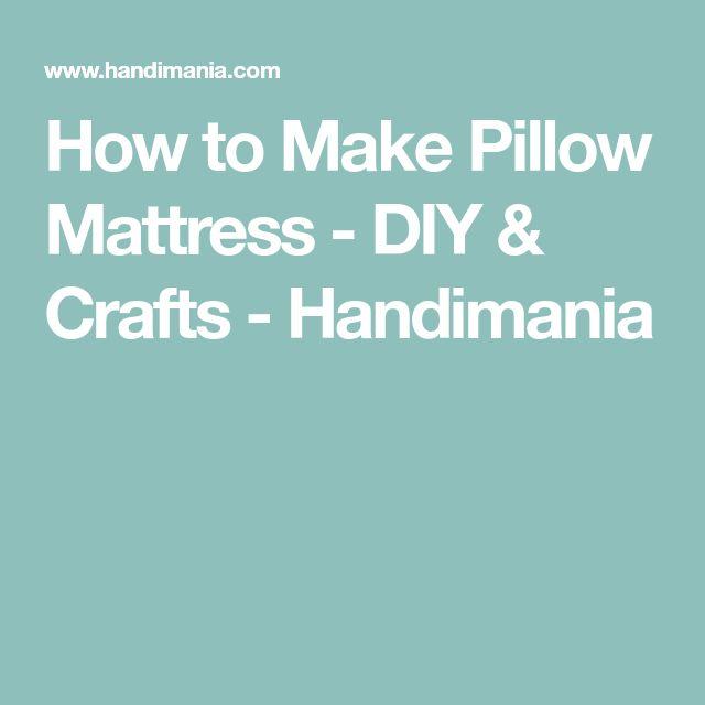 How to Make Pillow Mattress - DIY & Crafts - Handimania