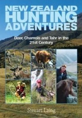 """""""All New Zealand hunters, whether they are dabblers or diehards, will enjoy these modern hunting tales about chasing deer, Chamois and Tahr in the forests and mountains of the North, South and Stewart Islands"""""""