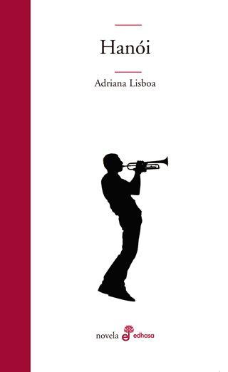 Hanói, de Adriana Lisboa: una reflexión sobre la muerte y el desarraigo > http://zonaliteratura.com/index.php/2015/12/10/hanoi-de-adriana-lisboa-una-reflexion-sobre-la-muerte-y-el-desarraigo/