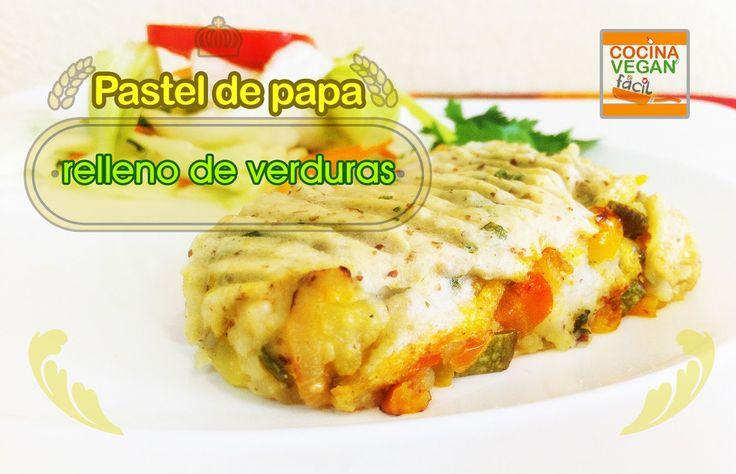 Pastel de papa relleno con verduras @Cocina Vegan fácil