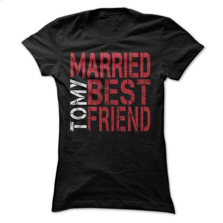 Married to My Best Friend T Shirts, Hoodies, Sweatshirts - #teestars #shirt…