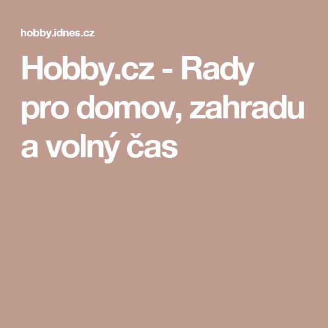 Hobby.cz - Rady pro domov, zahradu a volný čas