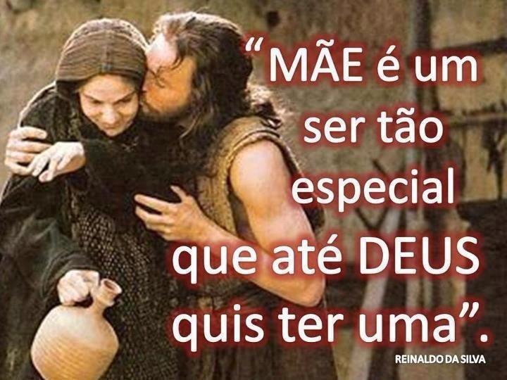 Mãe ser especial: Mãe é um ser tão especial que até Deus quis ter uma.