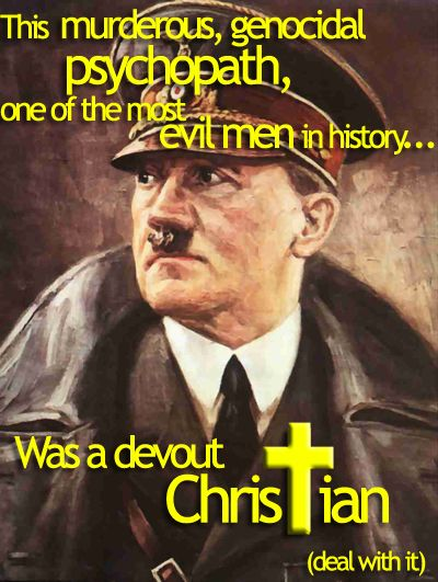 """When YOU WANT TO LIE MAKE IT A BIG LIE, THE BIGGER AND MORE UNBELIEVABLE THE BETTER."" ~ Adolf Hitler. YOU IMITATE HITLER WELL! Hitler repudiated Christianity like Nietzsche the first author of Supermen. He killed his closest friends (GAY) to get the German Army to back his rule. HE WAS AN OCCULTIST, a SPIRITUALIST; A defunct childhood alter boy. He tortured and killed Christians and Jews, because they called him immoral. Suicide or genocide are horrible sins. Live with it"