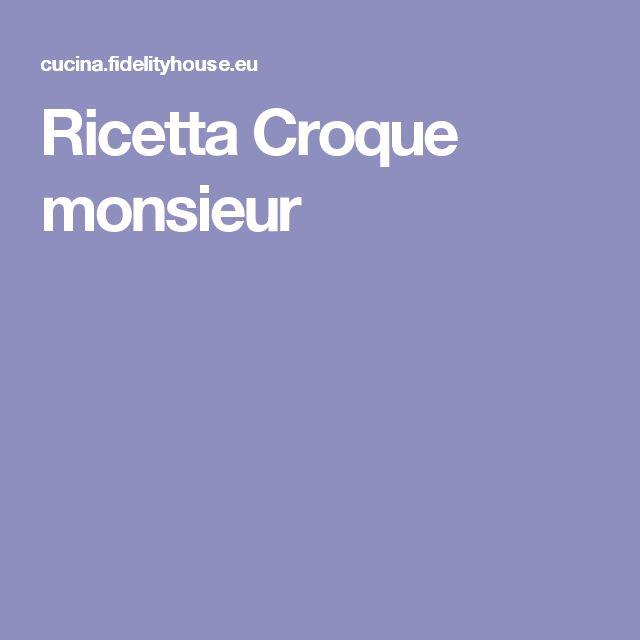 Ricetta Croque monsieur