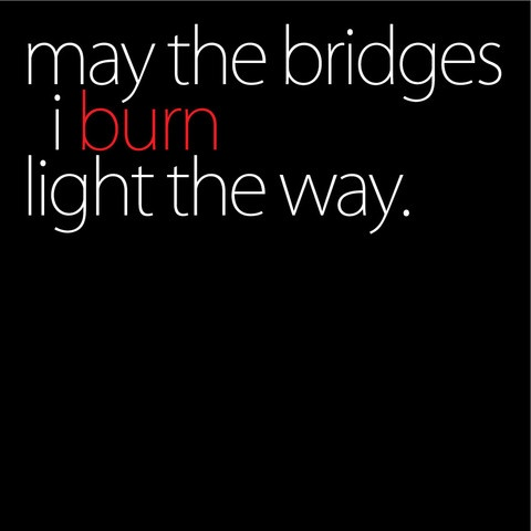 Shut it down.: Favorit Things, Burning Lighting, Quote, Deep Thoughts, Trav'Lin Lighting, Funnies, The Bridges, Burning Bridges, Em Burning